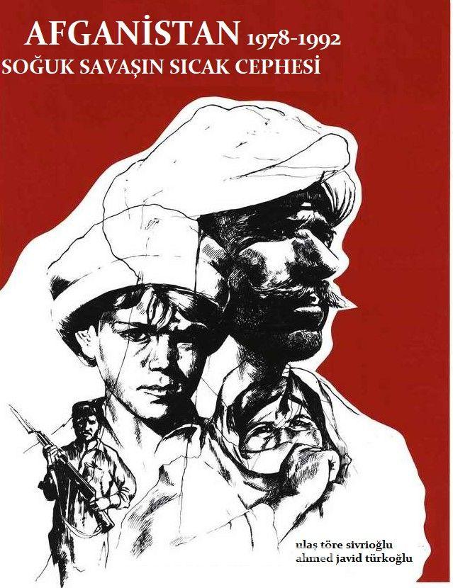 Afganistan 1978 -1992 Soğuk Savaşın Sıcak Cephesi