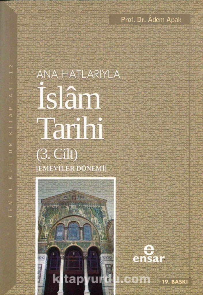 Ana Hatlarıyla İslam Tarihi 3