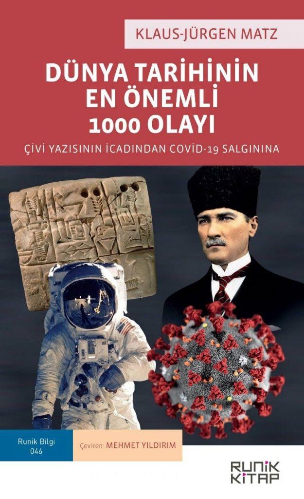 Dünya Tarihinin En Önemli 1000 Olayı & Çivi Yazısının İcadından Covid-19 Salgınına