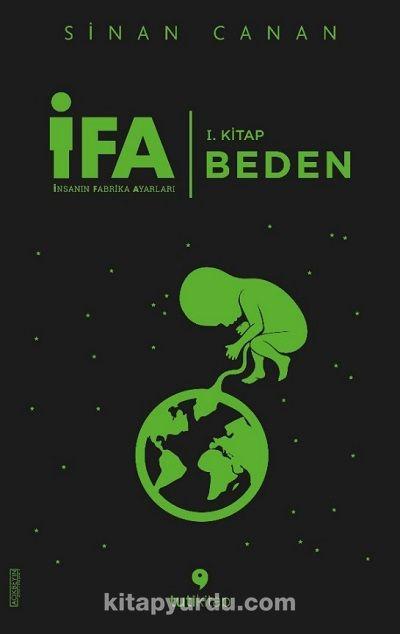 İFA: İnsanın Fabrika Ayarları 1.Kitap / Beden