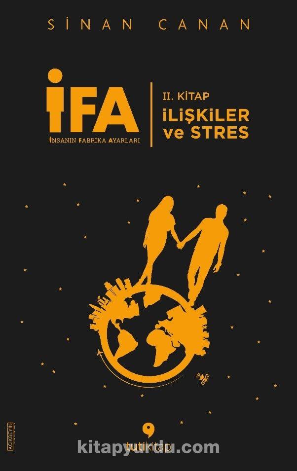 İFA: İnsanın Fabrika Ayarları 2. Kitap / İlişkiler ve Stres