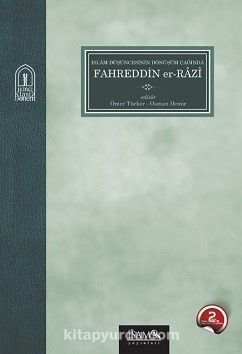 İslam Düşüncesinin Dönüşüm Çağında Fahreddin er-Razi
