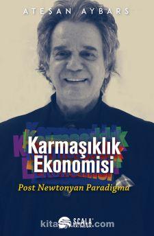 Karmaşıklık Ekonomisi & Post Newtonyan Paradigma
