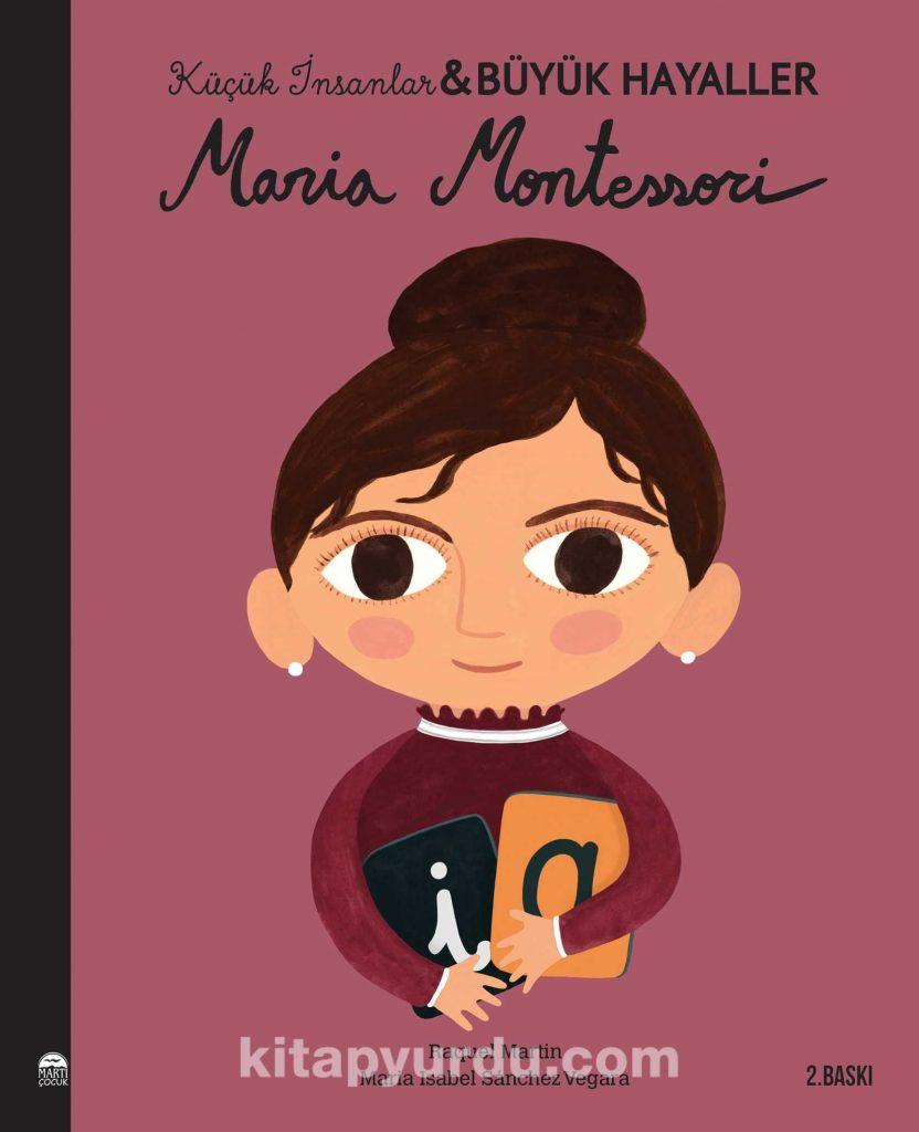 Maria Montessori / Küçük İnsanlar Büyük Hayaller