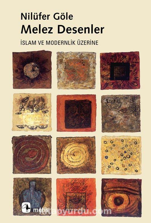 Melez Desenler / İslam ve Modernlik Üzerine