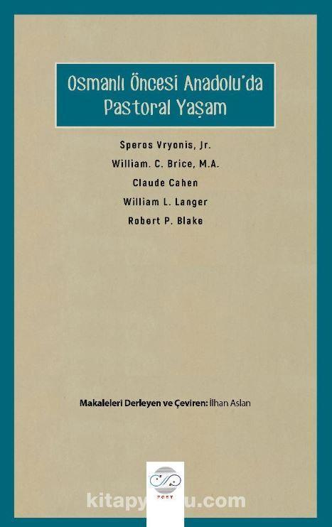 Osmanlı Öncesi Anadolu'da Pastoral Yaşam