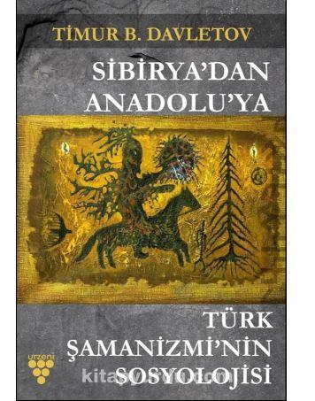 Sibirya'dan Anadolu'ya Türk Şamanizmi'nin Sosyolojisi