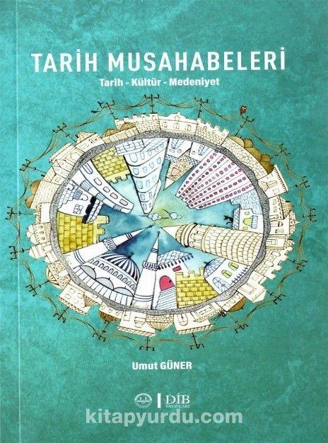Tarih Musahabeleri & Tarih-Kültür-Medeniyet