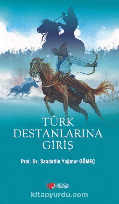 Türk Destanlarına Giriş