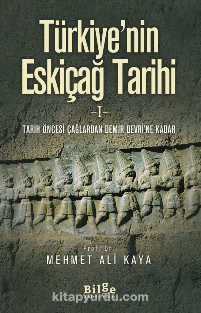 Türkiye'nin Eskiçağ Tarihi 1 & Tarih Öncesi Çağlardan Demir Devri'ne Kadar