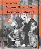 Yabancı Seyyahların Gözünden İstanbul (Ciltli)