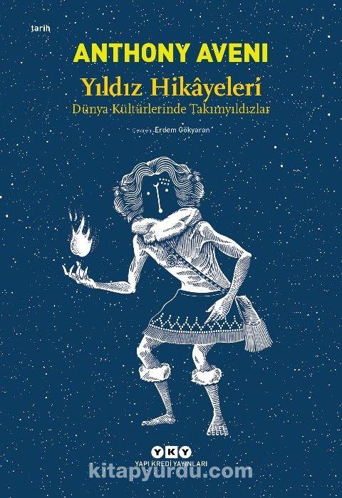 Yıldız Hikayeleri & Dünya Kültürlerinde Takımyıldızlar